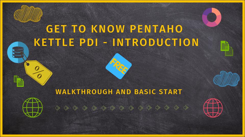 Pentaho Data Integration Tutorial, PDI Kettle Training for Beginners